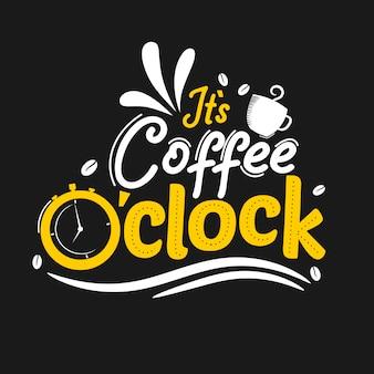 Het is koffie o klok