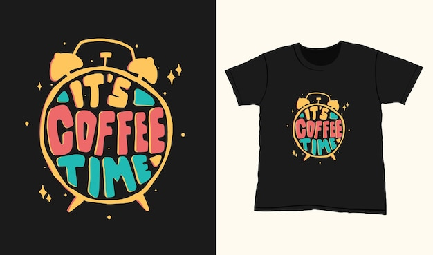Het is koffietijd. citeer typografie belettering voor t-shirtontwerp. handgetekende letters