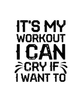 Het is mijn training, ik kan huilen als ik dat wil. hand getrokken typografie