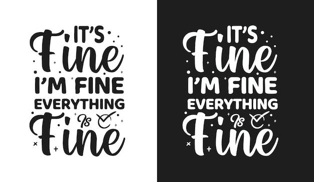 Het is prima ik ben in orde, alles is in orde moederdag typografie citaten t-shirt en merchandise