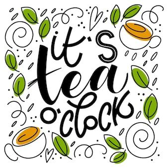 Het is thee uur citaat. handgeschreven belettering zinnen over thee. vectorontwerpelementen voor t-shirts, tassen, posters, uitnodigingen, kaarten, stickers en menu