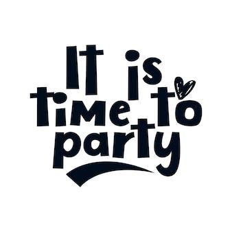 Het is tijd om te feesten. hand getekend typografie posterontwerp.