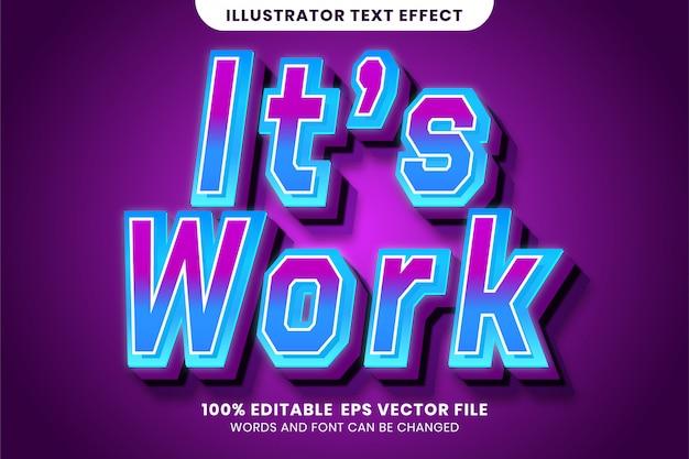 Het is werk - bewerkbaar teksteffect