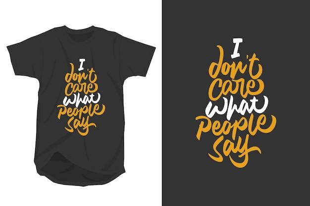 Het kan me niet schelen wat mensen zeggen slogan citeert typografie t-shirtontwerp