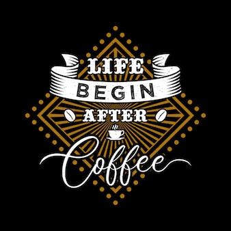 Het leven begint na citaten van de koffie