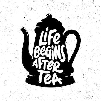Het leven begint na de thee. thee citeert afbeeldingen, logo's, labels en badges