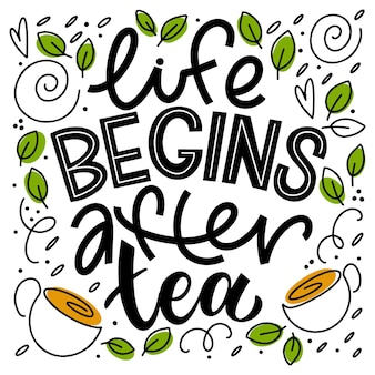 Het leven begint na theecitaat. handgeschreven belettering zinnen over thee. vectorontwerpelementen voor t-shirts, tassen, posters, uitnodigingen, kaarten, stickers en menu