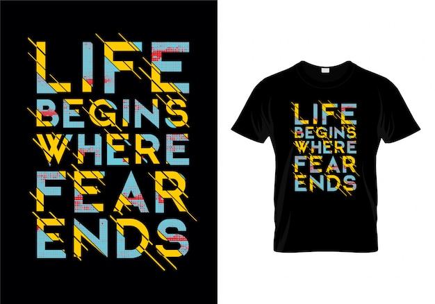 Het leven begint waar de vrees typography t-shirtontwerp beëindigt