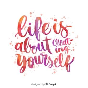 Het leven gaat over het creëren van jezelf citaat belettering