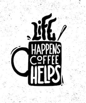 Het leven gebeurt koffie helpt retro poster, banner, logo