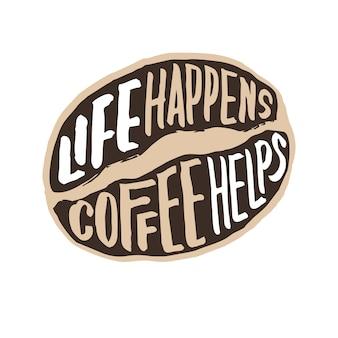 Het leven gebeurt koffie helpt typografie citaat poster