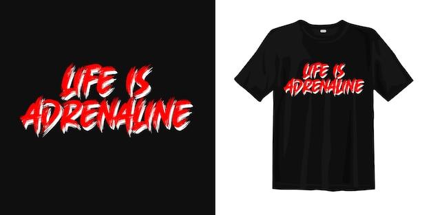 Het leven is adrenaline. inspirerend citaten t-shirt design