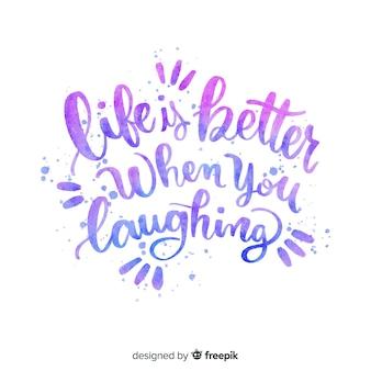 Het leven is beter als je lachen citaat belettering