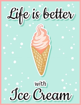 Het leven is beter met briefkaart van de roomijs de leuke cartoon. creatief, romantisch, inspirerend citaat.