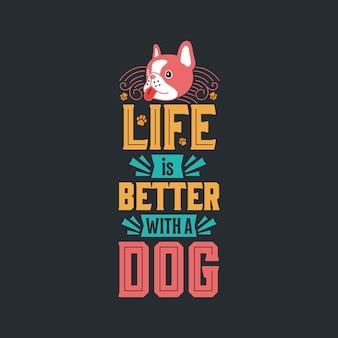 Het leven is beter met een hondentypografieontwerp Premium Vector