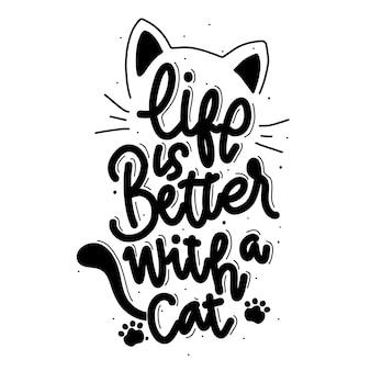 Het leven is beter met een kat. citaat belettering over kat.