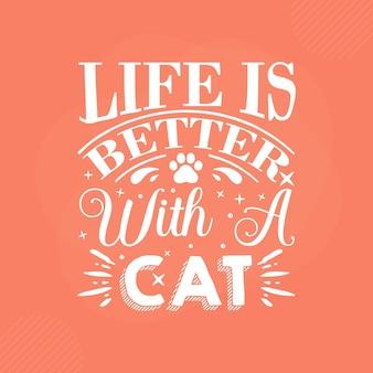 Het leven is beter met een kat premium cat typography vector design