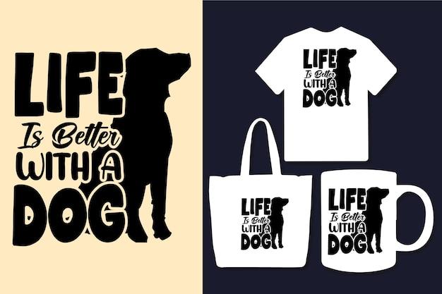 Het leven is beter met een ontwerp met citaten uit de typografie van een hond