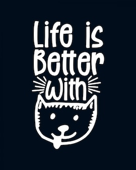 Het leven is beter met kat. hand getrokken typografie belettering.
