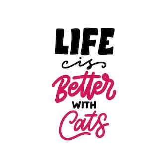 Het leven is beter met katten belettering