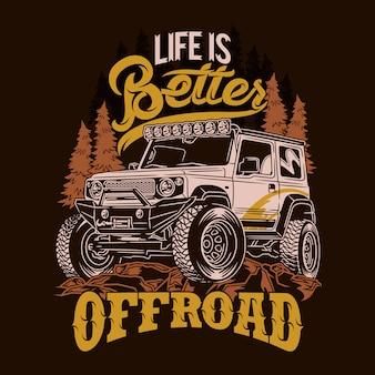 Het leven is beter offroad 4x4 avontuurcitaten met de tekst verkennen