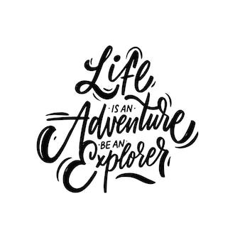 Het leven is een avontuur wees een ontdekkingsreiziger handgetekende zwarte kleur tekst reismotivatie belettering zin