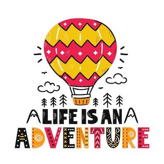 Het leven is een avontuurlijke slogan