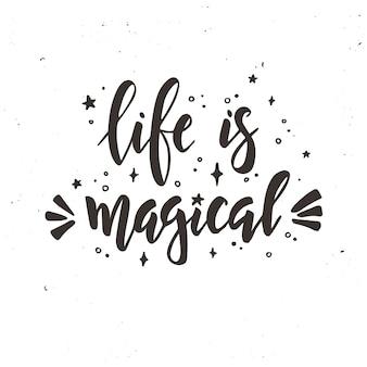 Het leven is een magisch kalligrafisch ontwerp