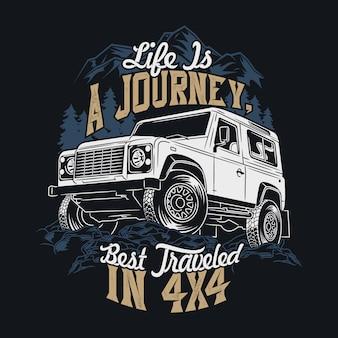 Het leven is een reis die het best wordt afgelegd in een 4x4, waarbij citaten worden gezegd