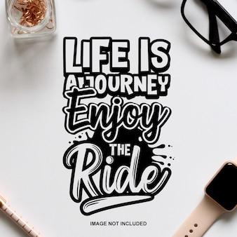 Het leven is een reis geniet van de rit