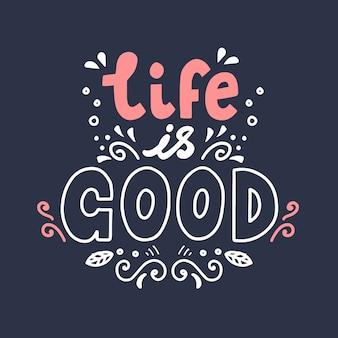 Het leven is goed, met de hand getekende letters