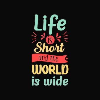 Het leven is kort en de wereld is wijd typografie vector