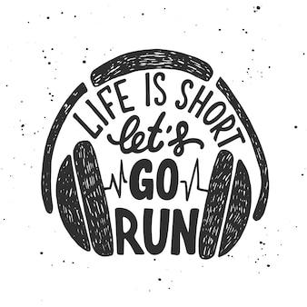 Het leven is kort, laten we gaan lopen met een koptelefoon.
