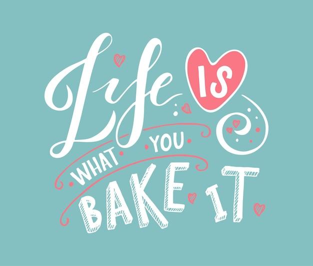 Het leven is wat je bakt als verjaardag typografie logo badge icoon inspirerende citaat briefkaart