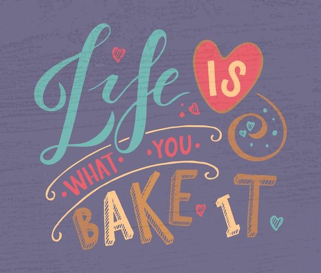 Het leven is wat je bakt als verjaardagstypografie-logotype-badge en pictogram inspirerend citaat