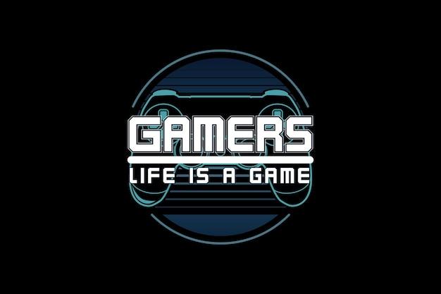 Het leven van gamers is een spel, silhouetmodeltypografie