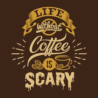 Het leven zonder koffie is eng
