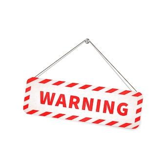 Het rode en witte grungewaarschuwingsbord hangen op de kabel op wit