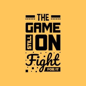 Het spel vecht er nog steeds voor belettering citaten typografie ontwerp handgeschreven motiverende citaat