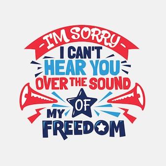 Het spijt me, ik kan je niet horen over het geluid van mijn vrijheid, letters