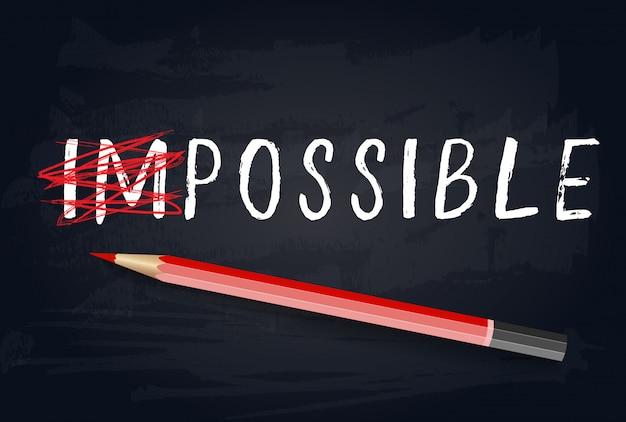 Het woord onmogelijk tot mogelijk veranderen met een potlood aan boord