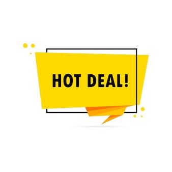 Hete deal. origami stijl tekstballon banner. stickerontwerpsjabloon met hot deal-tekst. vectoreps 10. geïsoleerd op witte achtergrond.
