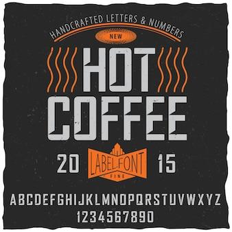 Hete koffie lettertype poster met voorbeeld labelontwerp op stoffig