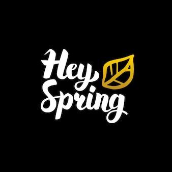 Hey lente handgeschreven kalligrafie. vectorillustratie van belettering natuur ontwerpelement.