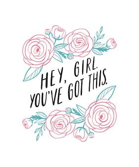 Hey meid je hebt dit. girl power inspirerende quote handgeschreven letters Premium Vector