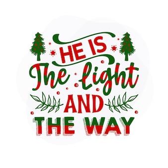 Hij is het licht en de manier waarop kerstcitaat premium vector