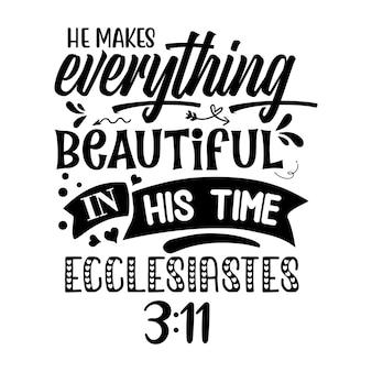 Hij maakt alles mooi in zijn tijd prediker 311 belettering premium vector design