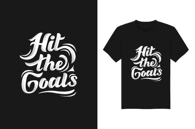 Hit the goals belettering quotes typography for t shirt print vector design