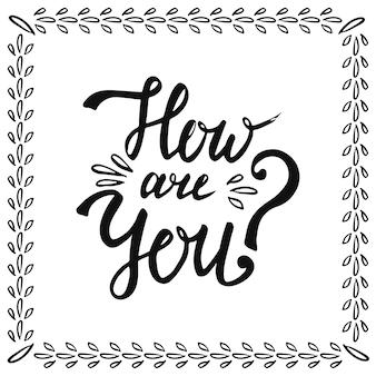 Hoe gaat het met je. vector handwritting zin voor kaart, blog pictogram, banner