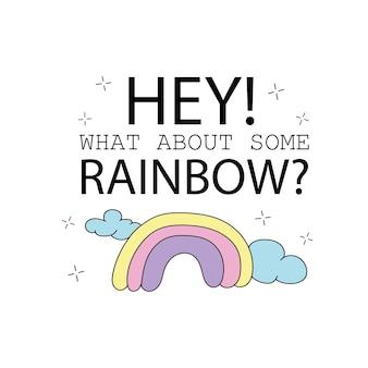 Hoe zit het met een regenboogcitaat en schattige regenboogtekening - vectorillustratieontwerp - vectorillustratieontwerp voor t-shirtafbeeldingen, prenten, posters, kaarten en ander gebruik